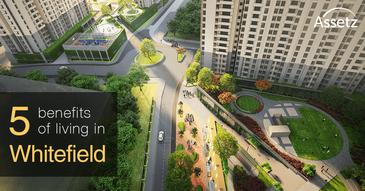 5 benefits of living in Whitefield